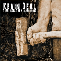 "Kevin Deal's ""There Goes The Neighborhood"""