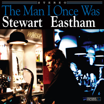 "Stewart Eastham's ""The Man I Once Was"" Click image for more info…"